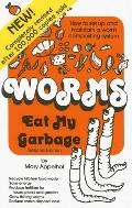 Worms Eat My Garbage How to Set Up and Maintain a Worm Composting System