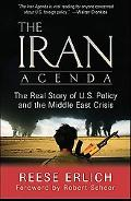 Iran Agenda The Real Story of U.s. Policy and the Middle East Crisis