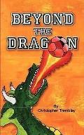 Beyond the Dragon