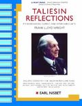 Taliesin Reflections My Years Before, During And After Living With Frank Lloyd Wright, And v...