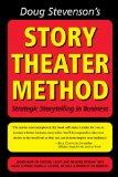 Doug Stevenson's Story Theater Method (previously titled: Never Be Boring Again)