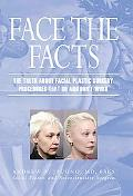 Face the Facts The Truth About Facial Plastic Surgery Procedures That Do And Don't Work
