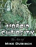 Morbid Curiosity The Art of Mike Dubisch