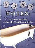 Soap Notes: The Down and Dirty on Squeaky Clean Documentation