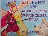 Sly The Fox And Advice From La Princessa Roja
