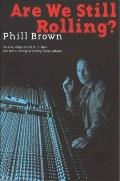Are We Still Rolling? : Studios, Drugs and Rock 'n' Roll - One Man's Journey Recording Class...
