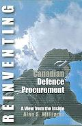 Reinventing Canadian Defence Procurement A View from the Inside