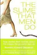 Slime That Men Do