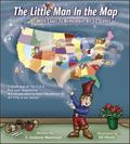Little Man in the Map: With Clues to Remember All 50 States