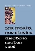 Our World, Our Stories: Theodora Reader 2008