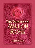 The Diaries of Avalon Rose: First Blush, Vol. 1