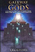 Gateway of the Gods: An Investigation of Fallen Angels, the Nephilim, Alchemy, Climate Chang...