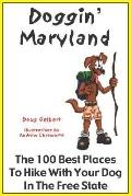 Doggin' Maryland The 100 Best Places to Hike With Your Dog in the Free State