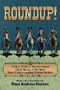 Roundup! : Western Writers of America Presents Great Stories of the West from Today's Leadin...