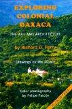 Exploring Colonial Oaxaca: The Art and Architecture