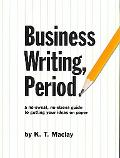 Business Writing, Period.