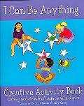 I Can Be Anything Activity Book Coloring and Activities to Inspire Mind and Spirit!