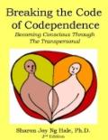 Breaking the Code of Codependence: Becoming Conscious through the Transpersonal
