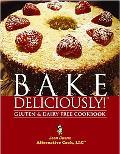 Bake Deliciously!: Gluten & Dairy Free Cookbook