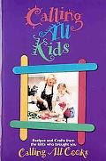 Calling All Kids: Recipes and Crafts from the folks who brought you Calling All Cooks