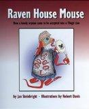 Raven House Mouse: How a Lonely Orphan Came to be Accepted into a Tlingit Clan
