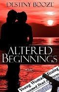 Altered Beginnings