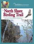 North Shore Birding Trail A Guide to Birding Minnesota's North Shore of Lake Superior from D...