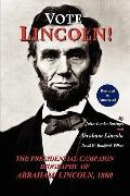 Vote Lincoln! The Presidential Campaign Biography of Abraham Lincoln; Restored and Annotated