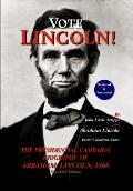 Vote Lincoln! : The Presidential Campaign Biography of Abraham Lincoln, 1860; Restored and A...