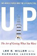 Up: The Art of Getting What You Want