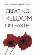Creating Freedom on Earth