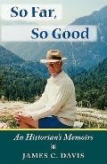 So Far, So Good: An Historian's Memoirs