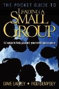 Pocket Guide to Leading a Small Group: 52 Ways to Help You and Your Small Group Grow
