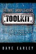 The Small Group Leader's Toolkit: Ten Power Tools for Personal Leadership Development