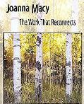 Joanna Macy The Work That Reconnects