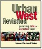 Urban West Revisited: Governing Cities in Uncertain Times Paperback