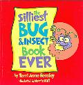 Silliest Bug and Insect Book Ever