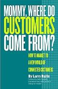 Mommy, Where Do Customers Come from?