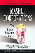 Mashup Corporations: The End of Business as Usual