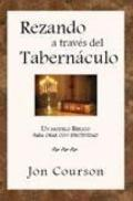Prayer Thu the Tabernacle - Spanish Version : A Biblical Model for Effective Prayer