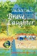 Brave Laughter: The Years of the Story Tellers