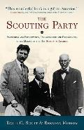 Scouting Party : Pioneering and Preservation, Progressivism and Preparedness in the Making o...