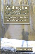 Waiting for God: The Spiritual Explorations of a Reluctant Atheist