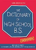 Dictionary of High School B.S.: From Acne to Varsity, All the Funny, Lame, and Annoying Aspe...