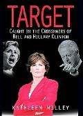 Target: Caught in the Crosshairs of Bill and Hillary Clinton