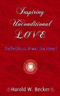 Inspiring Unconditional Love : Reflections from the Heart