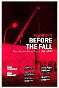 Playwrights Before the Fall: Eastern European Drama in Times of Revolution