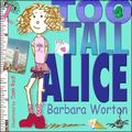 Too Tall Alice