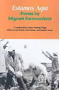 Estamos Aqu: Poems by Migrant Farmworkers