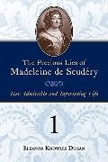 The Precious Lies of Madeleine de Scudry: Her Admirable and Infuriating Life. Book 1
